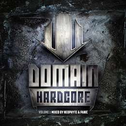 Compilation :  - Domain Hardcore - Volume 1 mixed by Neophyte & Panic