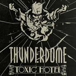 Compilation :  - Thunderdome Toxic Hotel