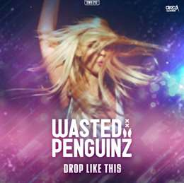 Wasted Penguinz - Drop Like This