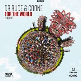 Dr Rude - For The World (feat. K19)