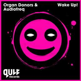 Audiofreq - Wake Up! (feat. Organ Donors)