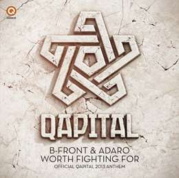 B-Front - Worth Fighting For (Official Qapital 2013 Anthem)
