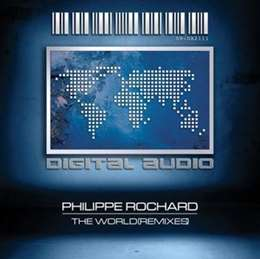Philippe Rochard - The World (Philippe Rochard & Nu-Pulse Reeeeeeeemix)