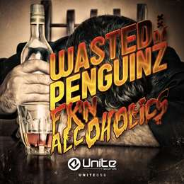 Wasted Penguinz - Fkn Alcoholics
