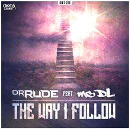 Dr Rude - The Way I Follow (Feat. MC DL)
