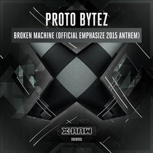 Proto Bytez - Broken Machine (Official Emphasize 2015 Anthem)