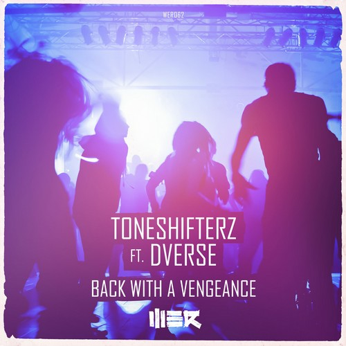 Toneshifterz - Back With A Vengeance (Feat. DVERSE)