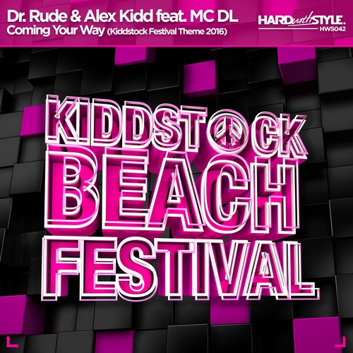 Dr Rude - Coming Your Way (Ft. MC DL & Alex Kidd) (Kiddstock Festival Theme 2016)