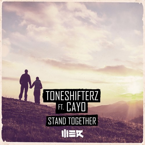 Toneshifterz - Stand Together (Feat. CAYO)
