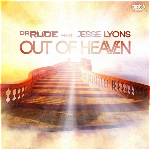 Dr Rude - Out of Heaven (Feat. Jesse Lyons)