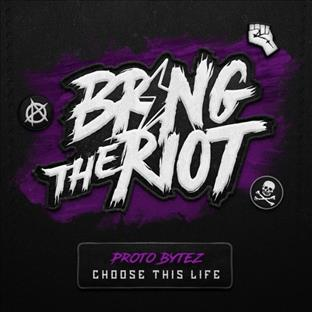 Proto Bytez - Choose This Life