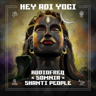 Audiofreq - Hey Adi Yogi (Feat. Somnia & Shanti People)