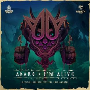 Adaro - I'm Alive (Official Rebirth Festival 2019 Anthem)