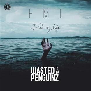 Wasted Penguinz - FML