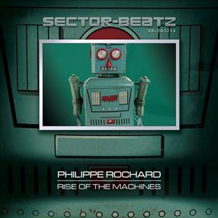 Philippe Rochard - Rise Of The Machines