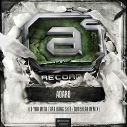 Adaro - Hit You With That Bang Shit (Outbreak Remix)
