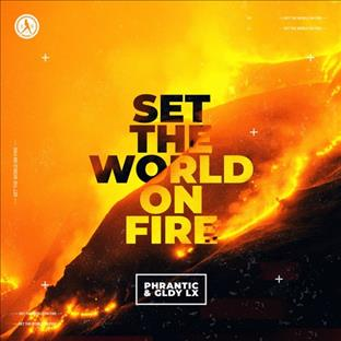 Phrantic - Set The World On Fire (Feat. GLDY LX)