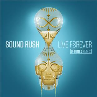 Sound Rush - Live Forever (DTunez Remix)